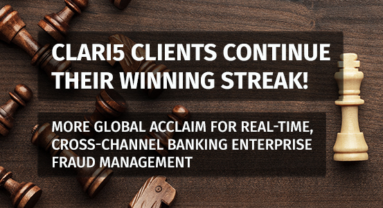 Clari5 Clients Continue Their Winning Streak! More Global Acclaim for Real-time, Cross-channel Banking Enterprise Fraud Management